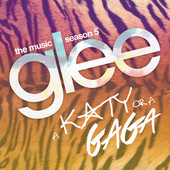 Glee Cast - A Katy or a Gaga (Music from the Episode) - EP artwork